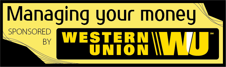 This MANAGING YOUR MONEY series is sponsored by Western Union